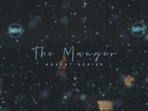 The Manger - Advent Series Jason Craft MH Church