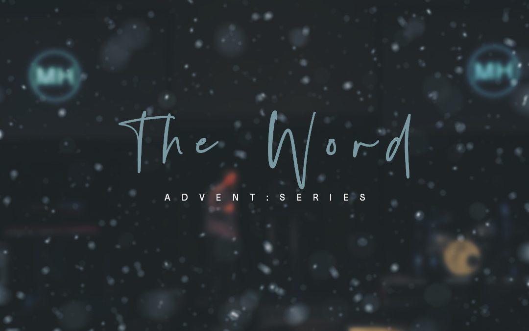 The Word - Advent Series Jason Craft MH Church