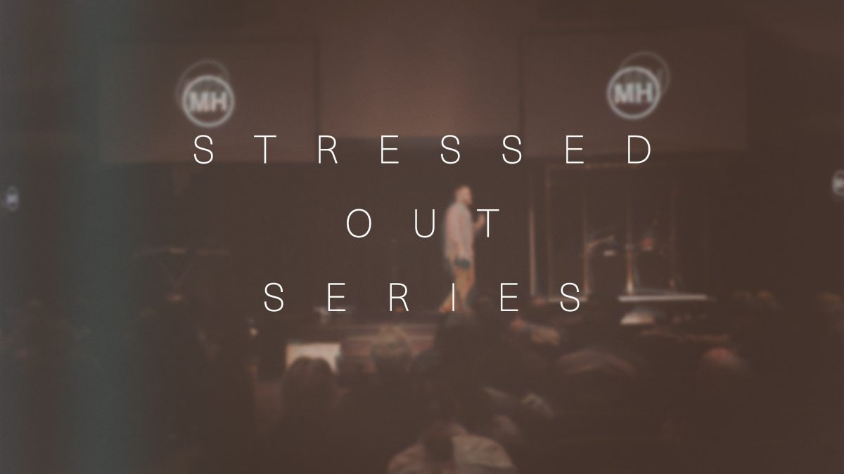 Stressed Out Series from Messiah's House Church Senior Pastor Jason Craft