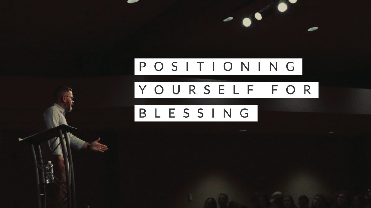 Positional yourself for blessing by Pastor Jason Craft Messiah's House Church Amarillo Texas