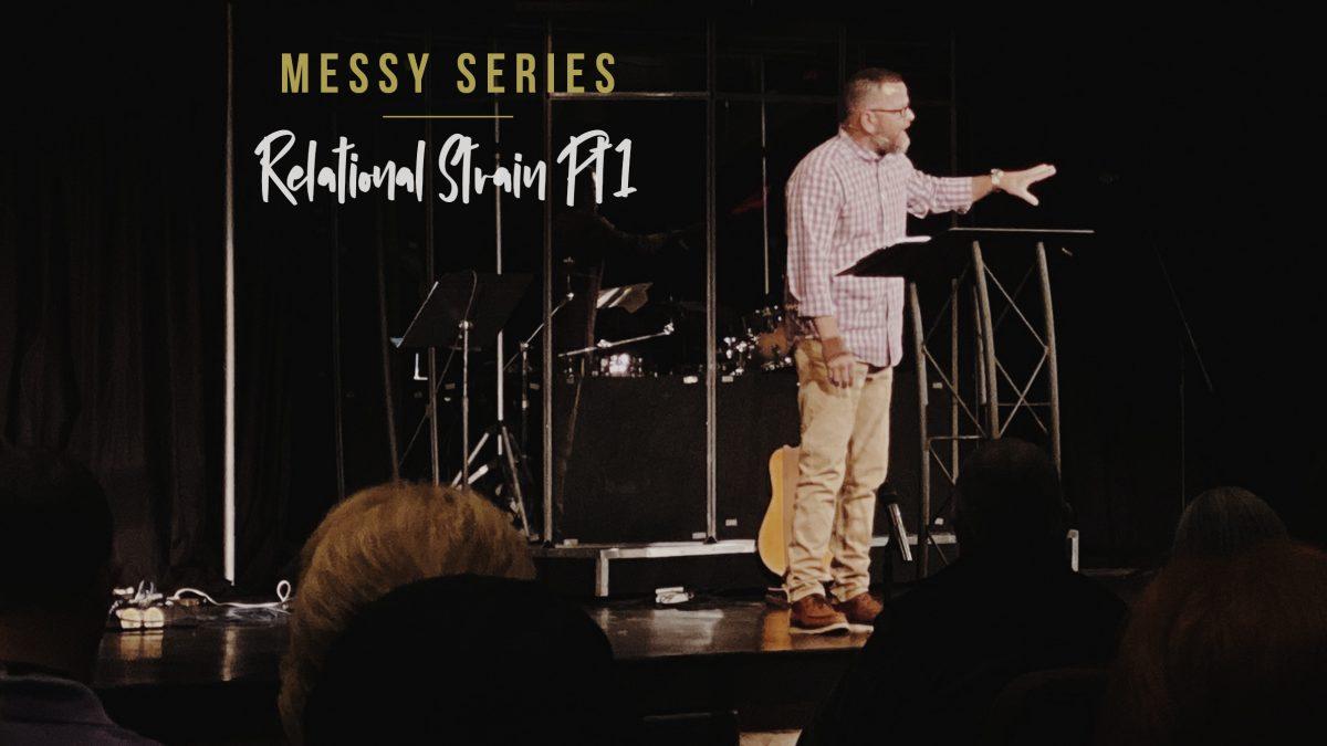 Relational Strain, Part 1 Sermon Message, Messiah's House Church Amarillo TX