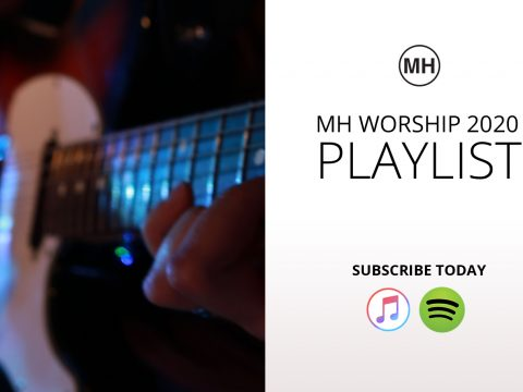 MH Worship playlist now available on Spotify and Apple Music Amarillo TX Worship Team community