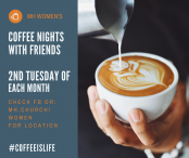 Coffee with friends, Messiah's House Women Event On Second Tuesday of each month